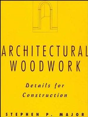 Architectural Woodwork: Details for Construction (047128551X) cover image