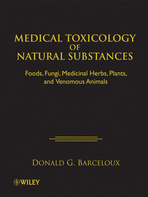 Medical Toxicology of Natural Substances: Foods, Fungi, Medicinal Herbs, Plants, and Venomous Animals (047172761X) cover image