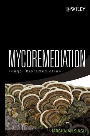 Mycoremediation: Fungal Bioremediation (047175501X) cover image