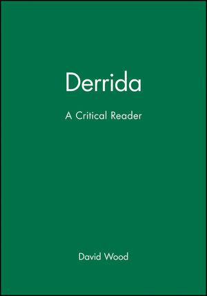Derrida: A Critical Reader