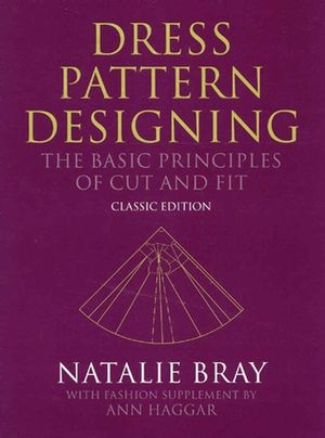 Dress Pattern Designing (Classic Edition): The Basic Principles of Cut and Fit, 5th Edition (063206501X) cover image