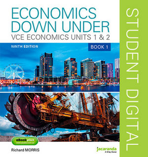 Economics Down Under Book 1 VCE Economics Units 1 & 2 9E eBookPLUS (Online Purchase)