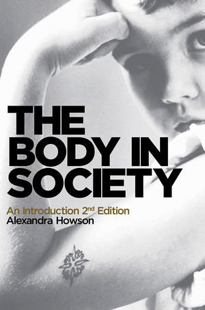 The Body in Society: An Introduction, 2nd Edition (074565441X) cover image