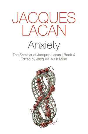 Anxiety: The Seminar of Jacques Lacan, Book X (074566041X) cover image
