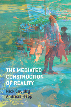 The Mediated Construction of Reality (074568131X) cover image