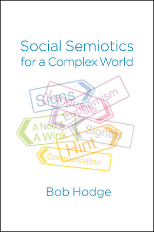 Social Semiotics for a Complex World: Analysing Language and Social Meaning (074569621X) cover image