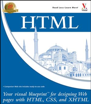 HTML: Your visual blueprint for designing Web pages with HTML, CSS, and XHTML (076458331X) cover image