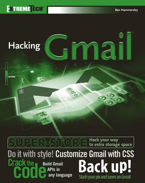 Hacking GMail<sup><small>TM</small></sup>