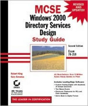 MCSE Windows 2000 Directory Services Design Study Guide: Exam 70 - 219, 2nd Edition
