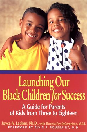 Launching Our Black Children for Success: A Guide for Parents of Kids from Three to Eighteen (078797191X) cover image