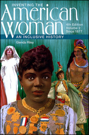 Inventing the American Woman: An Inclusive History, 4th Edition, Volume 2: Since 1877 (088295251X) cover image