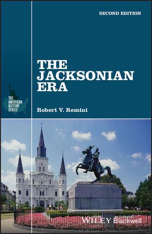 The Jacksonian Era, 2nd Edition