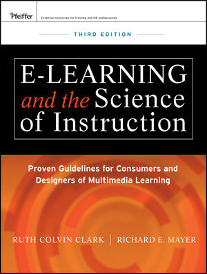 e-Learning and the Science of Instruction: Proven Guidelines for Consumers and Designers of Multimedia Learning, 3rd Edition (111808621X) cover image