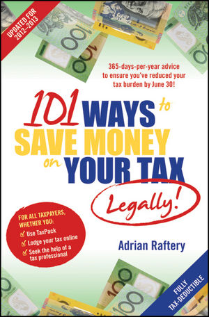 101 Ways to Save Money on Your Tax - Legally! 2012 - 2013 (111834071X) cover image