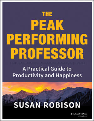 The Peak Performing Professor: A Practical Guide to Productivity and Happiness (111841621X) cover image