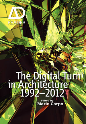 The Digital Turn in Architecture 1992 - 2012 (111842591X) cover image