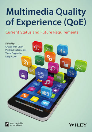 Multimedia Quality of Experience (QoE): Current Status and Future Requirements (111848391X) cover image