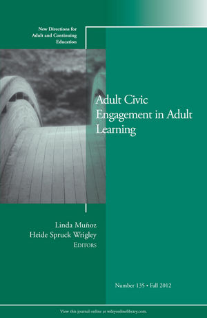 Adult Civic Engagement in Adult Learning: New Directions for Adult and Continuing Education, Number 135