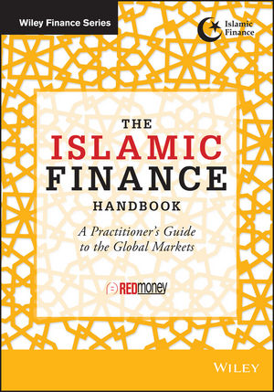 The Islamic Finance Handbook: A Practitioner's Guide to the Global Markets