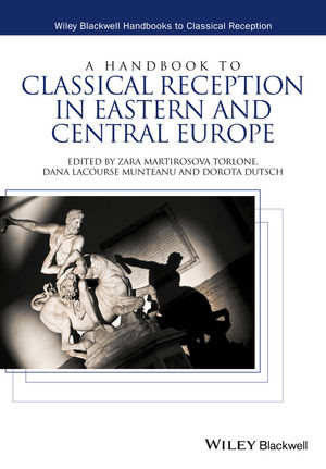 A Handbook to <span class='search-highlight'>Classical</span> <span class='search-highlight'>Reception</span> in Eastern and Central Europe