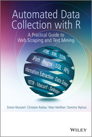 Automated Data Collection with R: A Practical Guide to Web Scraping and Text Mining (111883481X) cover image