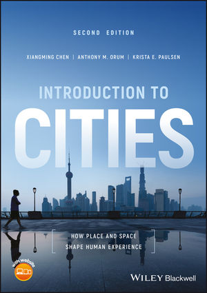 Introduction to Cities: How Place and Space Shape Human Experience, 2nd Edition