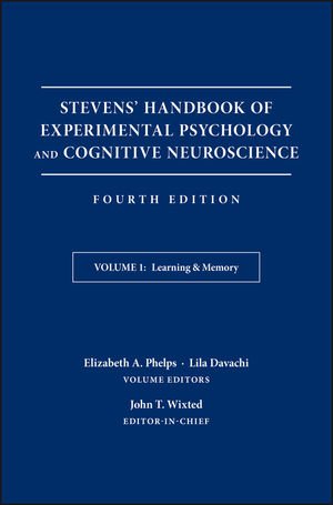 Stevens' Handbook of Experimental Psychology and Cognitive Neuroscience, Volume 1, Learning and Memory, 4th Edition