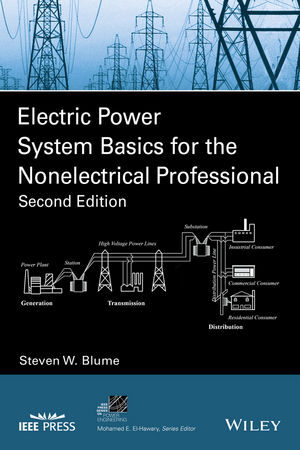Electric Power System Basics for the Nonelectrical Professional, 2nd Edition (111918021X) cover image