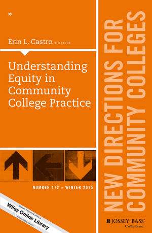 Understanding Equity in Community College Practice: New Directions for Community Colleges, Number 172 (111921601X) cover image