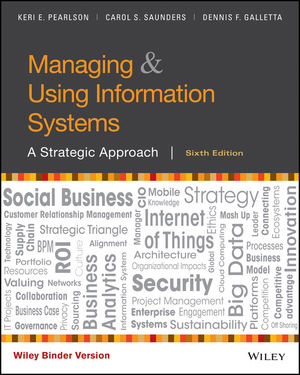 Managing and Using Information Systems: A Strategic Approach, 6th Edition