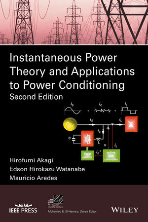 Instantaneous Power Theory and Applications to Power Conditioning, 2nd Edition (111930721X) cover image