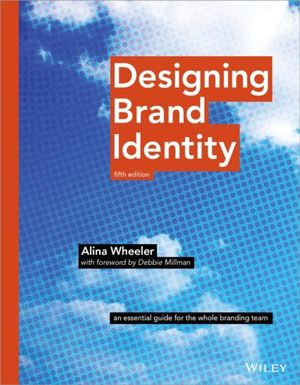 Designing Brand Identity: An Essential Guide for the Whole Branding Team, 5th Edition (111937541X) cover image