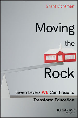 Book Cover Image for Moving the Rock: Seven Levers WE Can Press to Transform Education