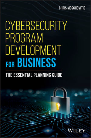 Cybersecurity Program Development for Business: The Essential Planning Guide (111942951X) cover image