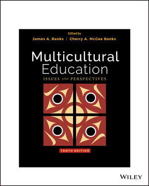 Multicultural Education: Issues and Perspectives, 10th Edition