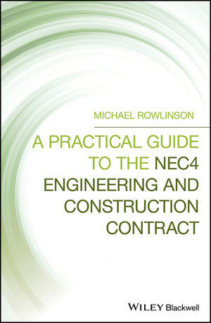 A Practical Guide to the NEC4 Engineering and <span class='search-highlight'>Construction</span> Contract