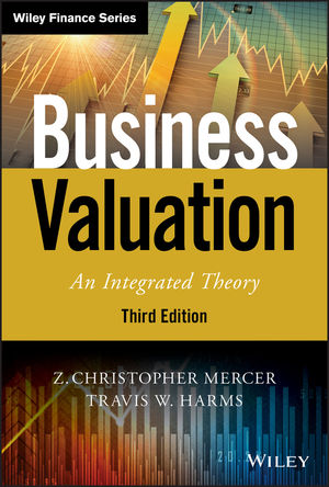 Business Valuation: An Integrated Theory, 3rd Edition