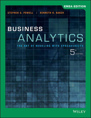Business Analytics: The Art of Modeling with Spreadsheets, 5th EMEA Edition