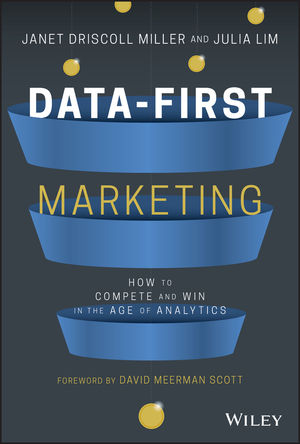 Data-First Marketing: Data-Driven Marketing in the Age of Analytics