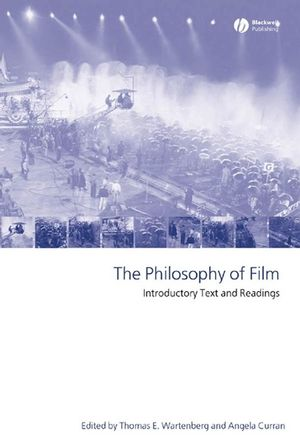 The Philosophy Of Film Introductory Text And Readings Wiley