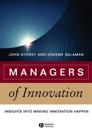 Managers of Innovation: Insights into Making Innovation Happen (140512461X) cover image