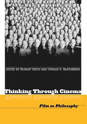 Thinking Through Cinema: Film as Philosophy (140515411X) cover image
