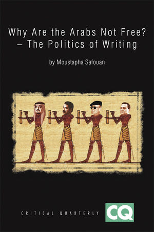Why Are The Arabs Not Free?: The Politics of Writing (140516171X) cover image