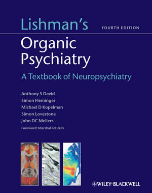 Lishman's Organic Psychiatry: A Textbook of Neuropsychiatry, 4th Edition