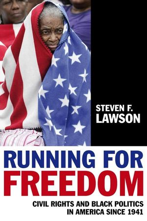 Running for Freedom: Civil Rights and Black Politics in America Since 1941, 3rd Edition