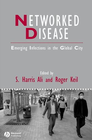 Networked Disease: Emerging Infections in the Global City (144439911X) cover image