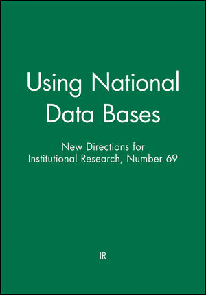 Using National Data Bases: New Directions for Institutional Research, Number 69