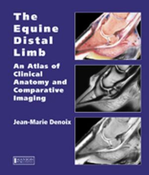 The Equine Distal Limb: An Atlas of Clinical Anatomy and Comparative Imaging