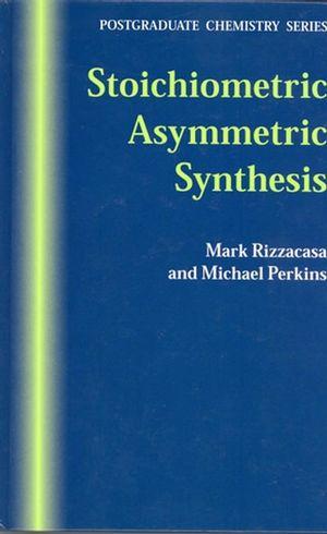 Stoichiometric Asymmetric Synthesis