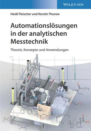Automationslösungen in der analytischen Messtechnik: Theorie, Konzepte und Anwendungen